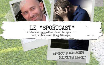 """SudOuest : Podcast """"Comment venir à bout des violences sexuelles dans le sport ?"""""""