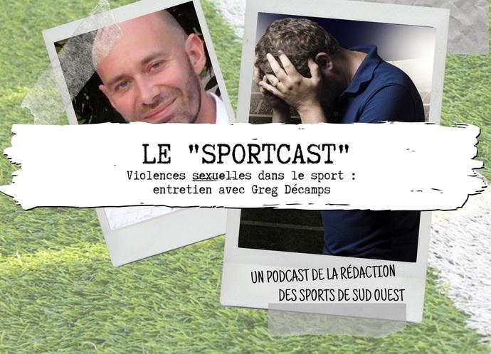sudouest podcast violences sexuelles sport greg décamps